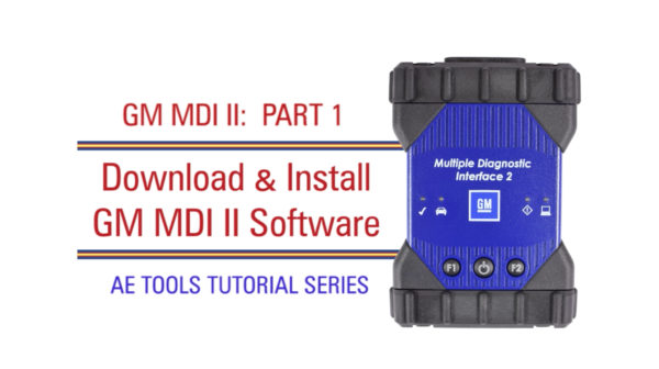 AET-001_GM MDI II: Part 1 – Download & Install GM MDI II Software