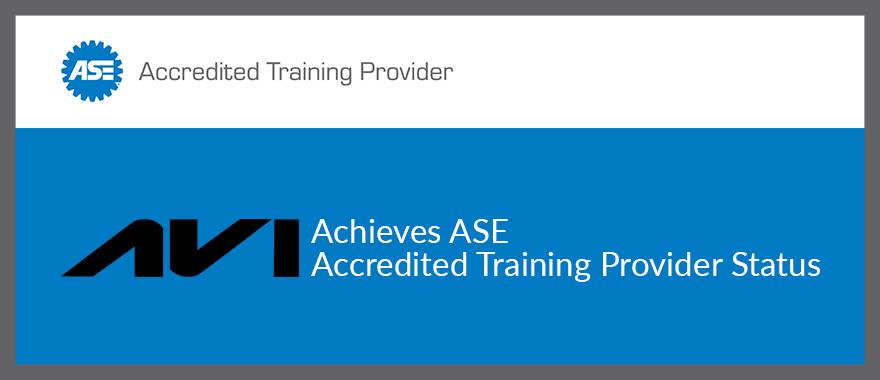 AVI Achieves ASE Accredited Training Provider Status - AVI