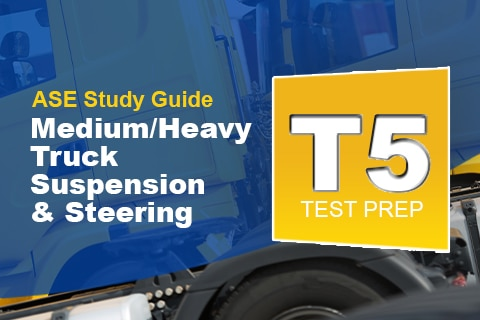 ASE-T5 Medium/Heavy Truck Suspension & Steering